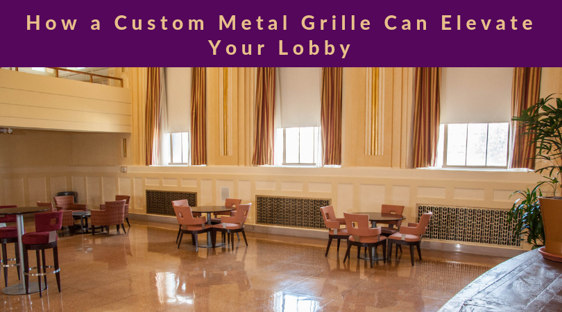 How a Custom Metal Grille Can Elevate Your Lobby text over photo of metal grilles in the Beacon project